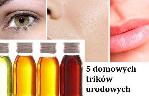 5 trików urodowych